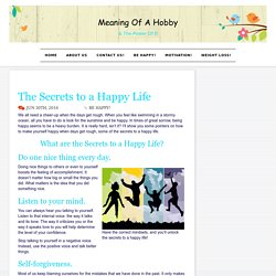 The Secrets to a Happy Life - Meaning Of A Hobby