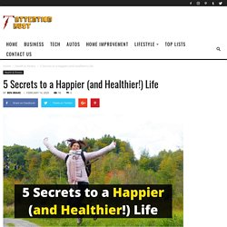 5 Secrets to a Happier (and Healthier!) Life - Attention Trust