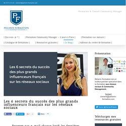 Les 6 secrets du succès des plus grands influenceurs français sur les réseaux sociaux