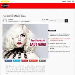 Few Secrets Of Lady Gaga - Mingleweave.com