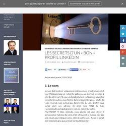 """Les secrets d'un """"bon"""" profil Linkedin"""