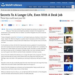 Secrets To A Longer Life, Even With A Desk Job