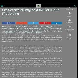 Les Secrets du mythe d'ISIS et Marie Madeleine
