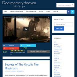 Secrets of The Occult: The Magicians | Documentary Heaven | Watch Free Documentaries Online