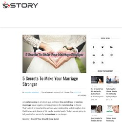 5 Secrets To Make Your Marriage Stronger