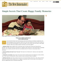 Simple Secrets That Create Happy Family Memories