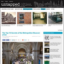 The Top 10 Secrets of the Metropolitan Museum of Art