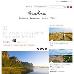Les 3 secrets les mieux gardés du Saguenay-Lac-Saint-Jean