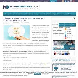 7 secrets pour passer de 2000 à 18 millions visiteurs avec un blog