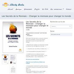 Les Secrets de la Monnaie – Changer la monnaie pour changer le monde