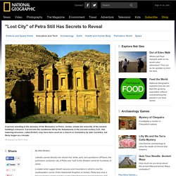 """Lost City"" of Petra Still Has Secrets to Reveal"