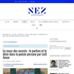 Le musc des secrets : le parfum et le désir dans la poésie persane par Leili Anvar - Evénement parfum - Nez