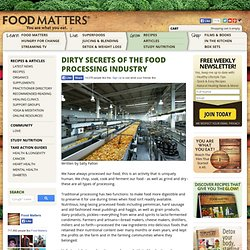 Dirty Secrets of The Food Processing Industry