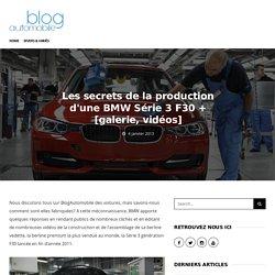Les secrets de la production d'une BMW Série 3 F30 + [galerie, vidéos]