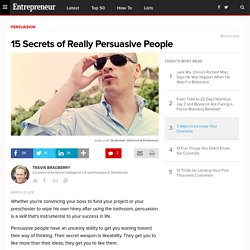 15 Secrets of Really Persuasive People