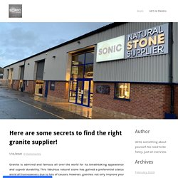 Here are some secrets to find the right granite supplier!