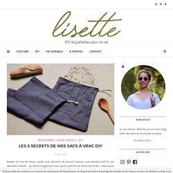 Les 5 secrets de mes sacs à vrac DIY - DIY, couture et vie durable