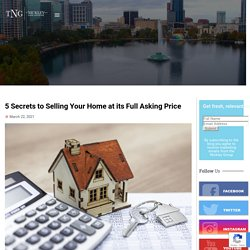 5 Secrets to Selling Your Home at its Full Asking Price – The Nickley Group