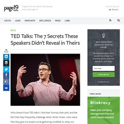 TED Talks: The 7 Secrets These Speakers Didn't Reveal in Theirs - Page19