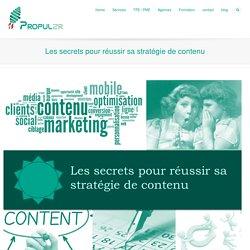 Les secrets pour réussir sa stratégie de contenu
