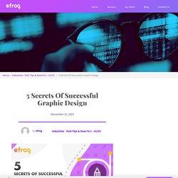 5 Secrets Of Successful Graphic Design – Efrog