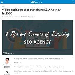 9 Tips and Secrets of Sustaining SEO Agency in 2020 - SEO Basics