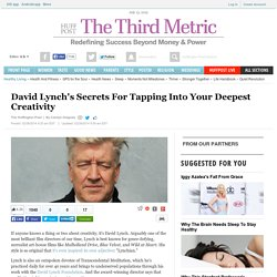 David Lynch's Secrets For Tapping Into Your Deepest Creativity