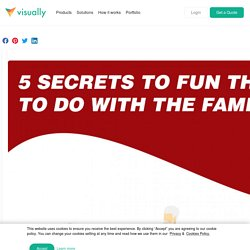 5 Secrets to Fun Things to Do with the Family