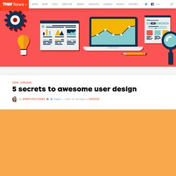 5 secrets to awesome user design