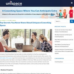 Top Secrets You Never Knew About Unispace Coworking Space