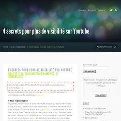 4 secrets pour plus de visibilité sur Youtube