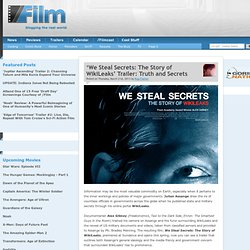 'We Steal Secrets: The Story of WikiLeaks' Trailer: Truth and Secrets