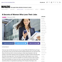 6 Secrets of Women Who Love Their Jobs