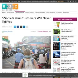5 Secrets Your Customers Will Never Tell You