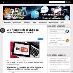 Les 7 secrets de Youtube qui vous faciliteront la vie