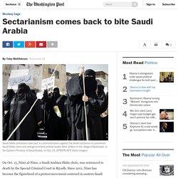 Sectarianism comes back to bite Saudi Arabia