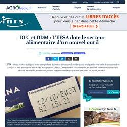 DLC et DDM : L'EFSA dote le secteur alimentaire d'un nouvel outil