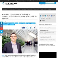 Jérôme Da Rugna (ESILV): «Le secteur de l'assurance bénéficiera le plus de l'effet positif du Big Data»