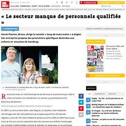 « Le secteur manque de personnels qualifiés »