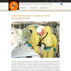 UNIVERSUD LIEGE 20/04/18 L'IMPACT D'EBOLA SUR LE SECTEUR DE LA SANTÉ EN RÉPUBLIQUE DE GUINÉE