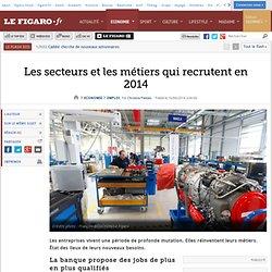 Les secteurs et les métiers qui recrutent en 2014