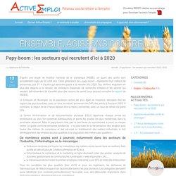 Papy-boom : les secteurs qui recrutent d'ici à 2020