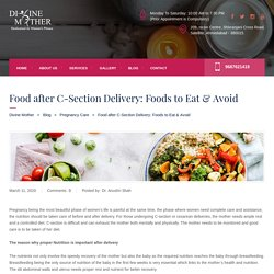 Food after C-Section Delivery: Foods to Eat & Avoid - Divine Mother