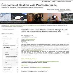 Quatre films Section Accueil et Relation avec Clients et Usagers du Lycée Jacques Brel de Saint-Pons-de-Thomières Films d'atelier 2012