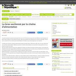 Le bras sectionné par la chaîne d'alimentation - 09/10/2014