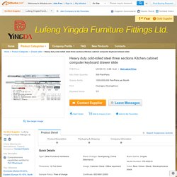 Heavy duty cold-rolled steel three sections Kitchen cabinet computer keyboard drawer slide, View three sections Cabinet drawer slide, Yingda Product Details from Lufeng Yingda Furniture Fittings Ltd. on Alibaba.com