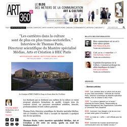 """""""Les carrières dans la culture sont de plus en plus trans-sectorielles."""" Interview de Thomas Paris, Directeur scientifique du Mastère spécialisé Médias, Arts et Création à HEC Paris"""