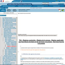TVA - Régimes sectoriels - Régime de la presse - Régime applicable aux fournitures de biens et de services à la presse - Services fournis à la presse