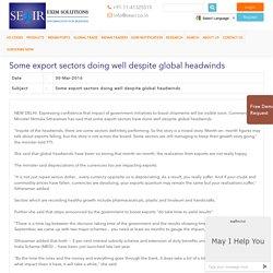Some export sectors doing well despite global headwinds