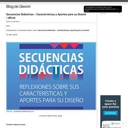 Secuencias Didácticas – Características y Aportes para su Diseño